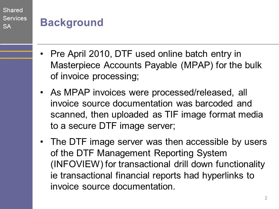 Shared Services SA Voucher Redirect Technical Operation BASWARE had an existing daily extract of MPAP generated fields such as the invoice payment date and payment ID; The unique voucher ID as generated by MPAP was included in the daily extract and stored in the BASWARE repository; BASWARE linked the MPAP voucher ID to its own unique 26 character field, and thus can now facilitate a MPAP voucher lookup via the Image Viewer Redirect web page.