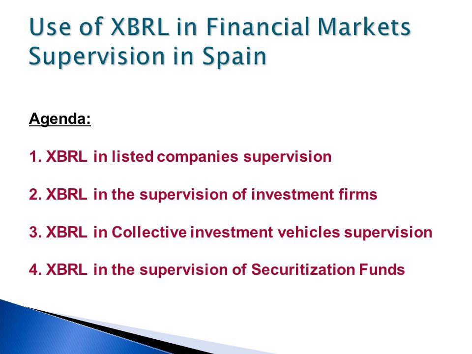 Use of XBRL in Financial Markets Supervision in Spain Agenda: 1.