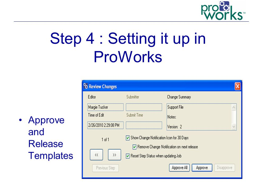 Step 4 : Setting it up in ProWorks Approve and Release Templates