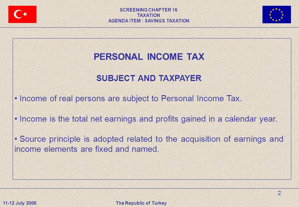 2 SCREENING CHAPTER 16 TAXATION AGENDA ITEM : SAVINGS TAXATION PERSONAL INCOME TAX SUBJECT AND TAXPAYER Income of real persons are subject to Personal Income Tax.
