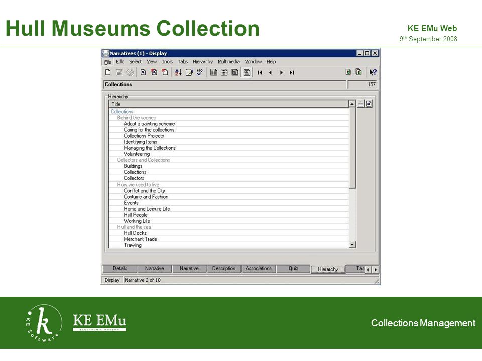 Collections Management 2 September 2005 Hull Museums Collection 9 th September 2008 KE EMu Web