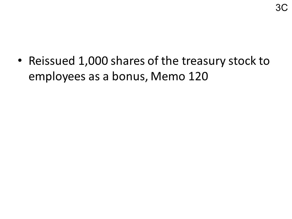 Reissued 1,000 shares of the treasury stock to employees as a bonus, Memo 120 3C