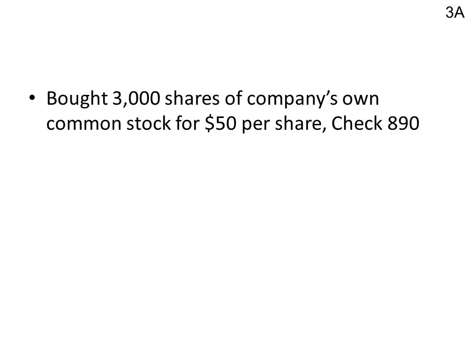 Bought 3,000 shares of company's own common stock for $50 per share, Check 890 3A