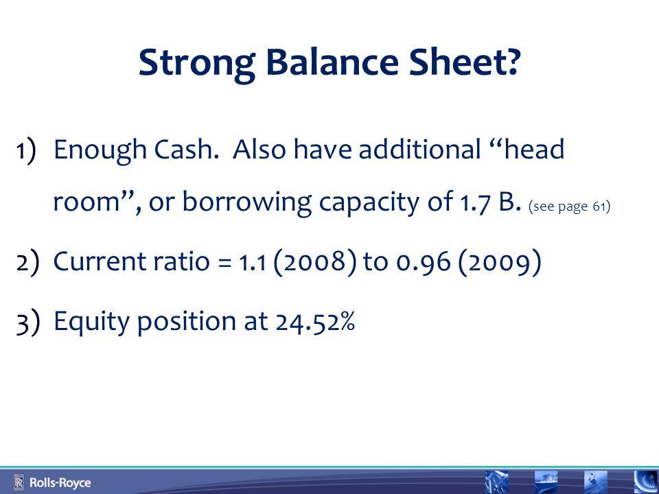 Strong Balance Sheet.1) 1)Enough Cash.
