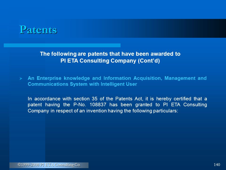 ©1999-2008 PI ETA Consulting Co. 140 Patents  An Enterprise knowledge and Information Acquisition, Management and Communications System with Intellig