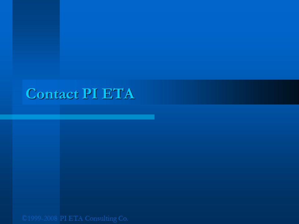©1999-2008 PI ETA Consulting Co. Contact PI ETA
