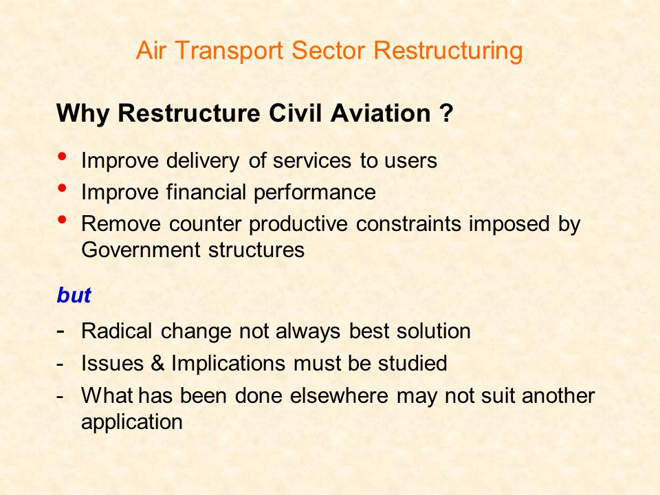 Air Transport Sector Restructuring Why Restructure Civil Aviation .