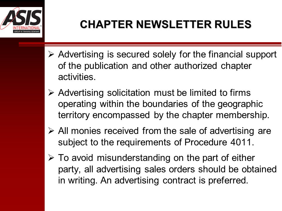 CHAPTER NEWSLETTER RULES  Advertising is secured solely for the financial support of the publication and other authorized chapter activities.