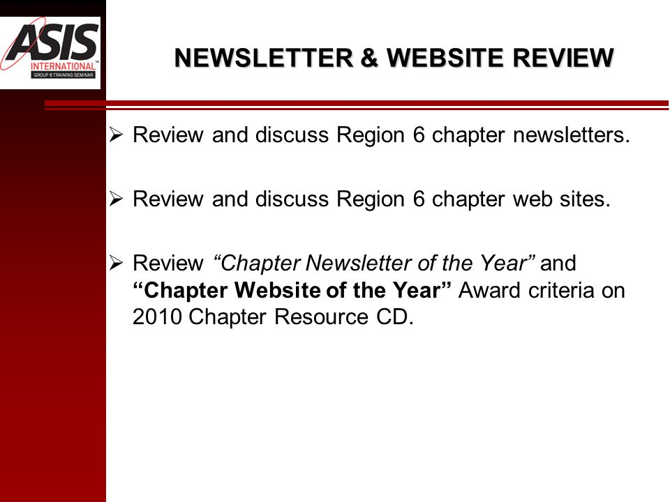 NEWSLETTER & WEBSITE REVIEW  Review and discuss Region 6 chapter newsletters.