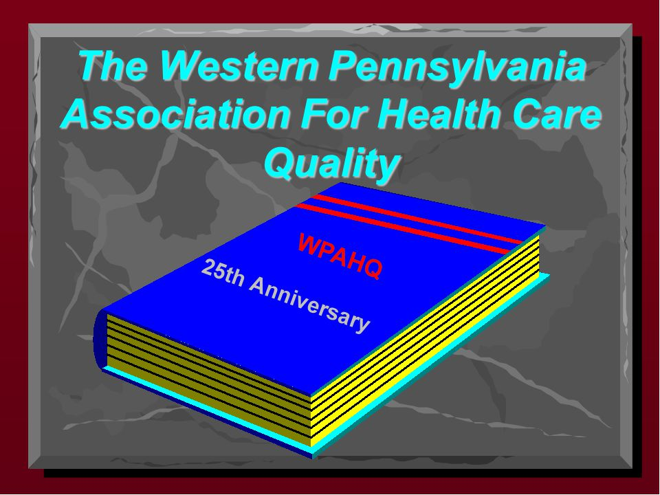 The Western Pennsylvania Association For Health Care Quality