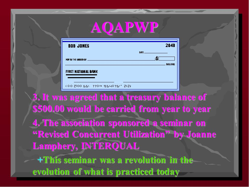 AQAPWP 3. It was agreed that a treasury balance of $500.00 would be carried from year to year 3.