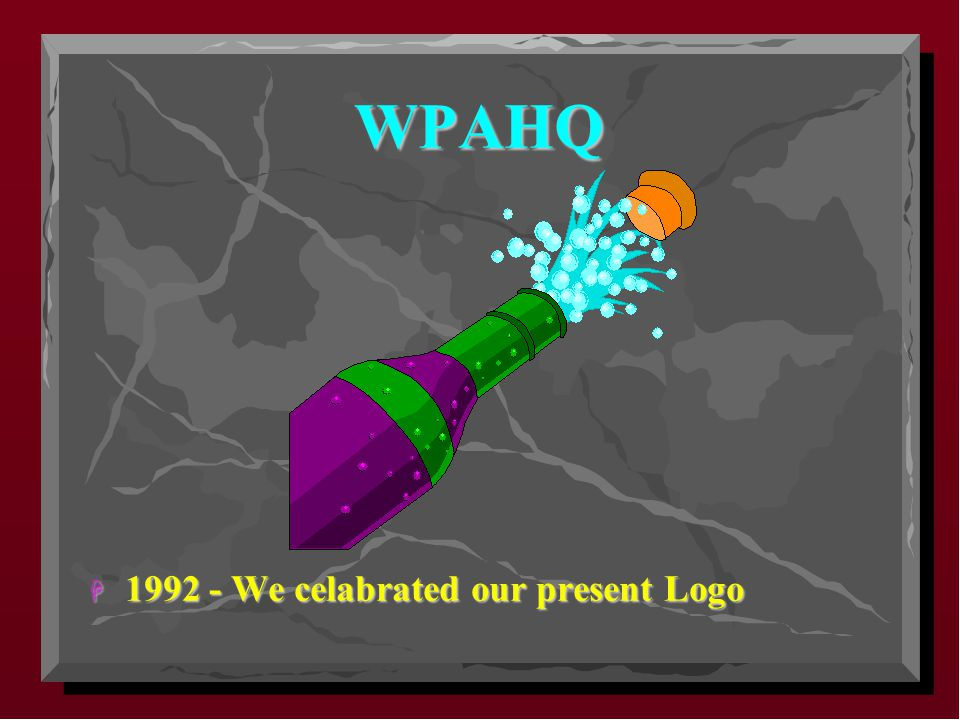 WPAHQ H 1992 - We celabrated our present Logo