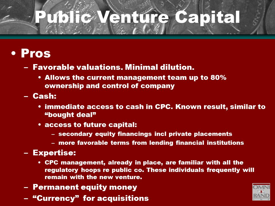 Public Venture Capital Pros –Favorable valuations.