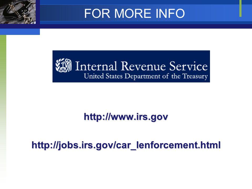 FOR MORE INFO http://www.irs.govhttp://jobs.irs.gov/car_lenforcement.html