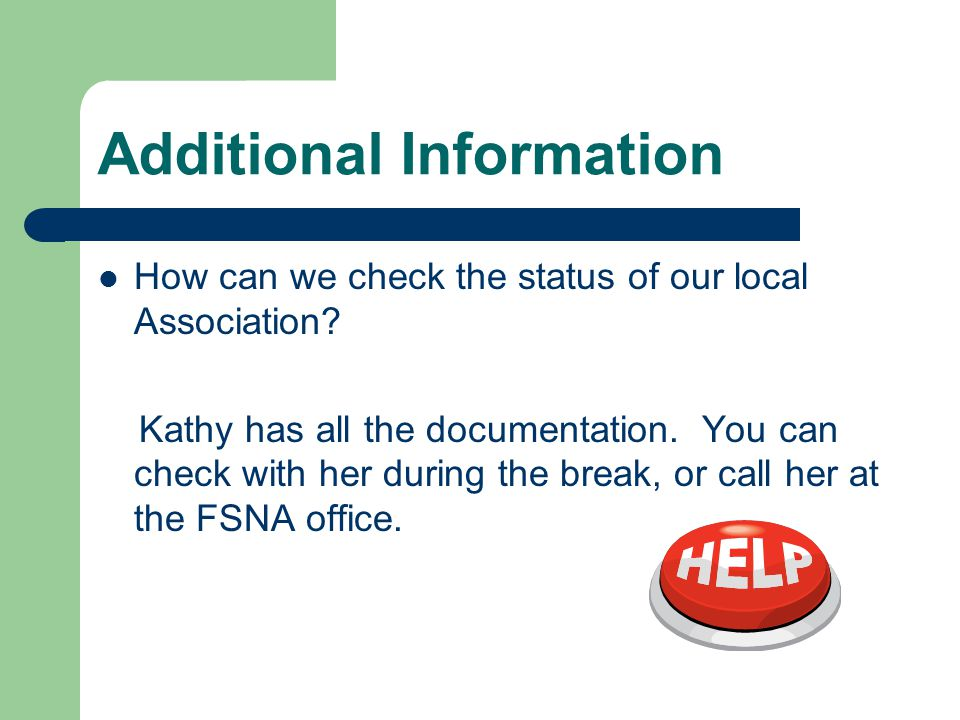 Additional Information How can we check the status of our local Association.
