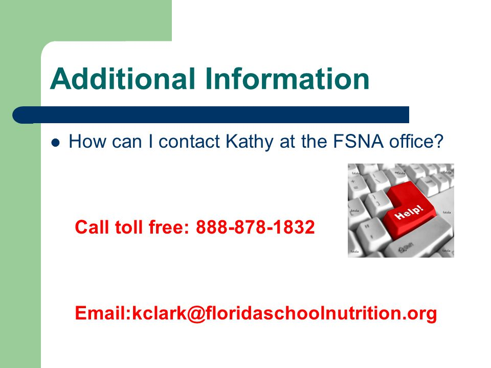 Additional Information How can I contact Kathy at the FSNA office.