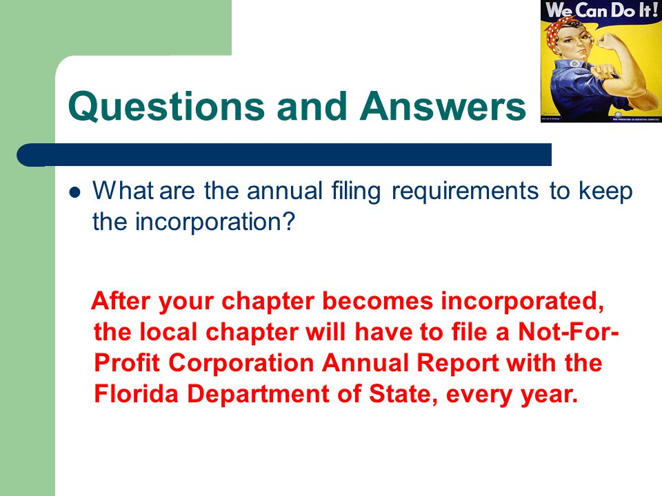 Questions and Answers What are the annual filing requirements to keep the incorporation.