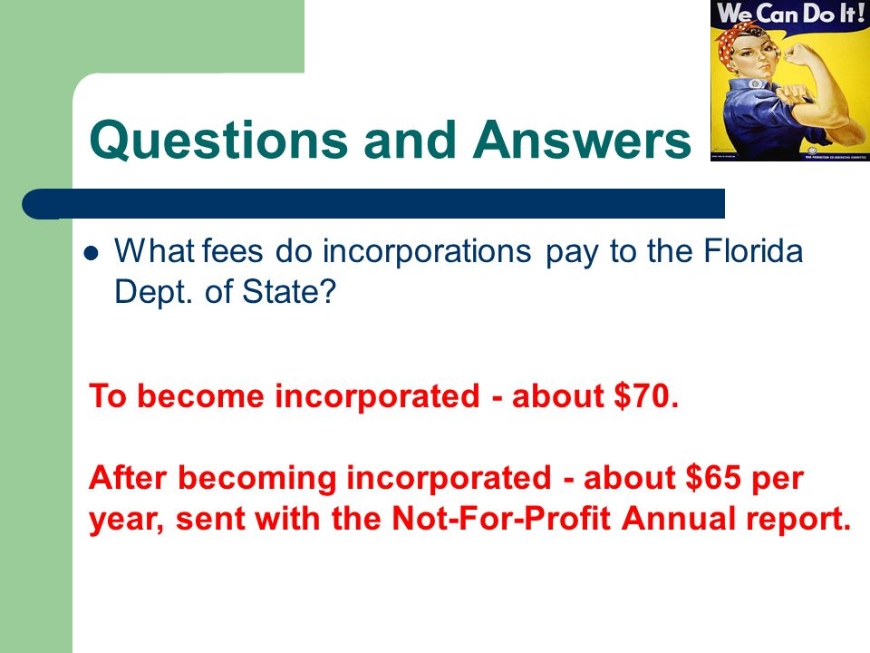 Questions and Answers What fees do incorporations pay to the Florida Dept.