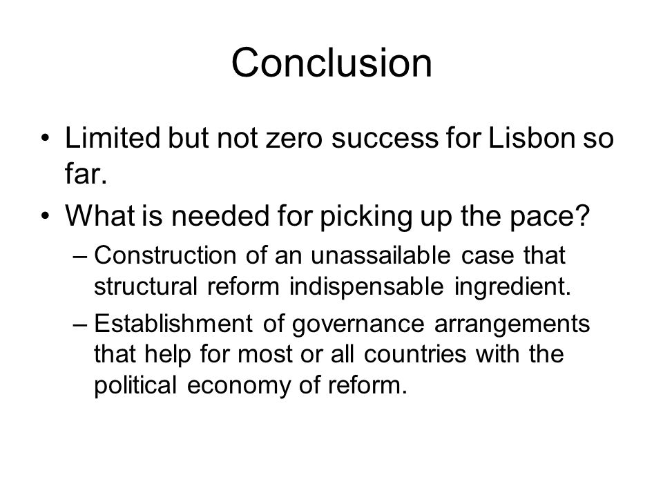 Conclusion Limited but not zero success for Lisbon so far.
