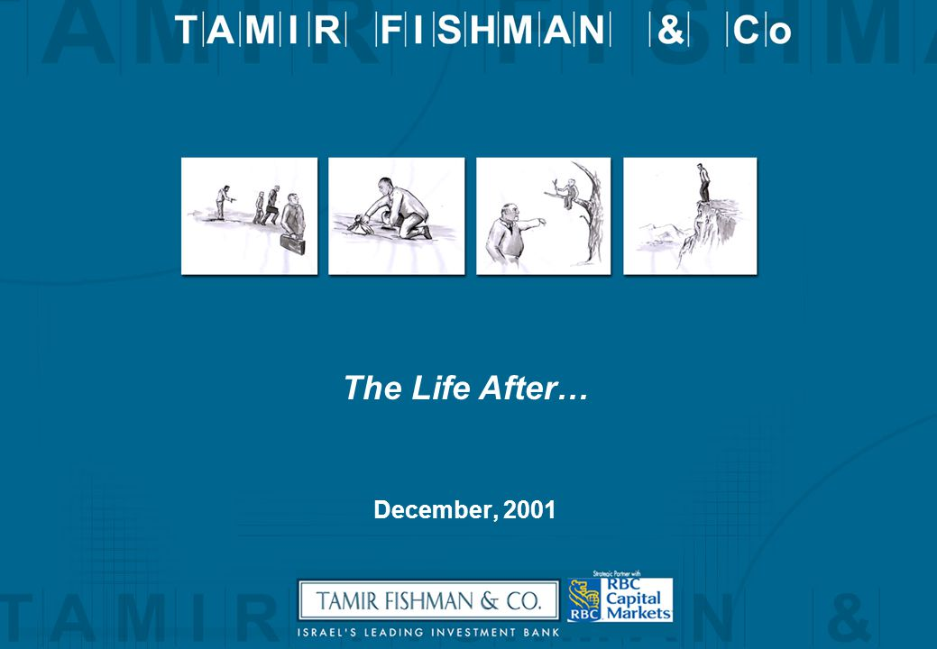 December, 2001 The Life After…