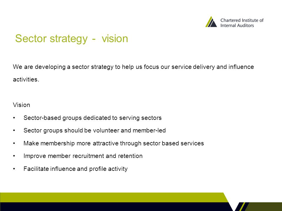 Sector strategy - vision We are developing a sector strategy to help us focus our service delivery and influence activities.