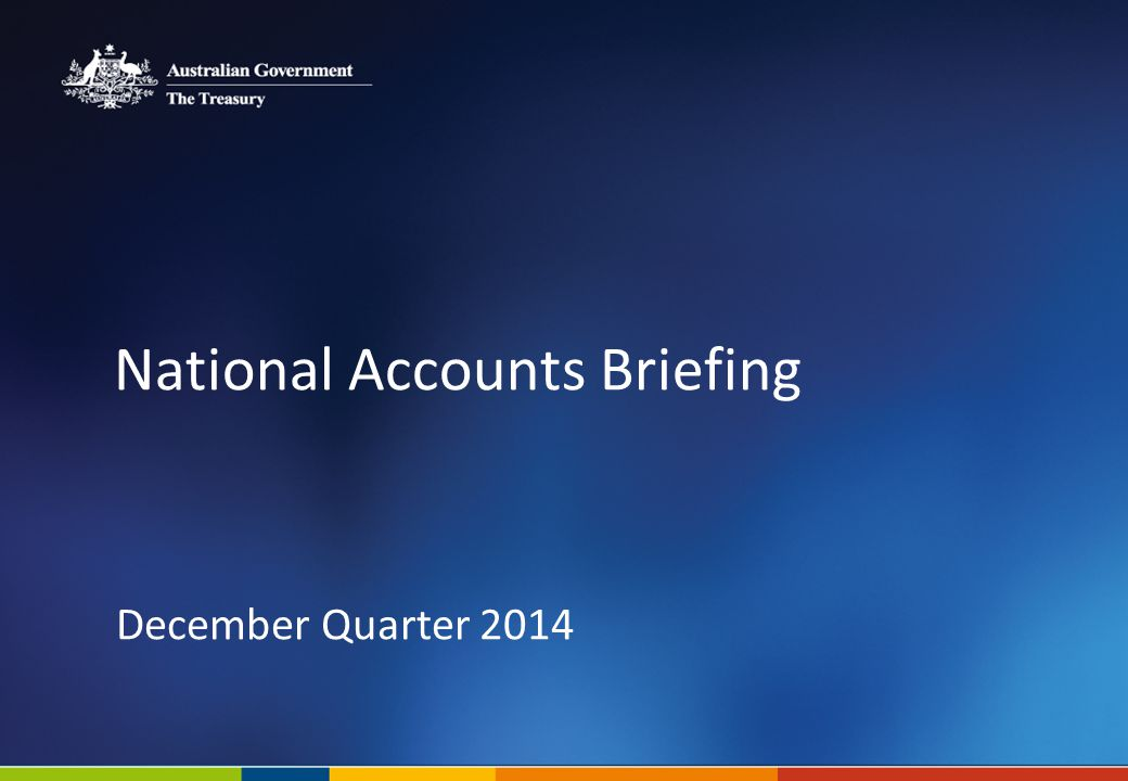 National Accounts Briefing December Quarter 2014