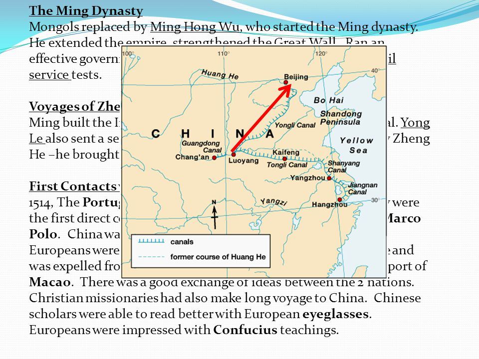 The Ming Dynasty Mongols replaced by Ming Hong Wu, who started the Ming dynasty. He extended the empire, strengthened the Great Wall. Ran an effective