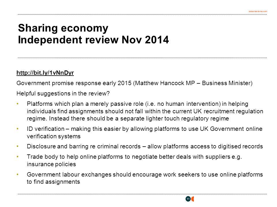 osborneclarke.com 11 Sharing economy Independent review Nov 2014 http://bit.ly/1vNnDyr Government promise response early 2015 (Matthew Hancock MP – Bu
