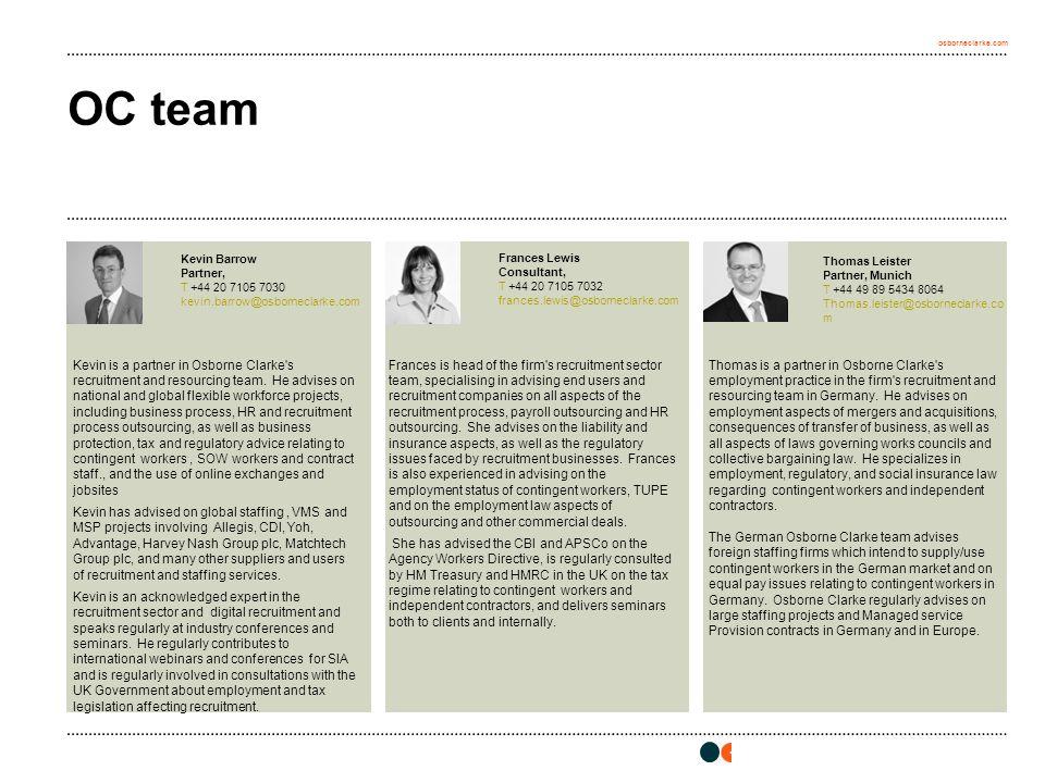 osborneclarke.com OC team 19 Kevin is a partner in Osborne Clarke's recruitment and resourcing team. He advises on national and global flexible workfo