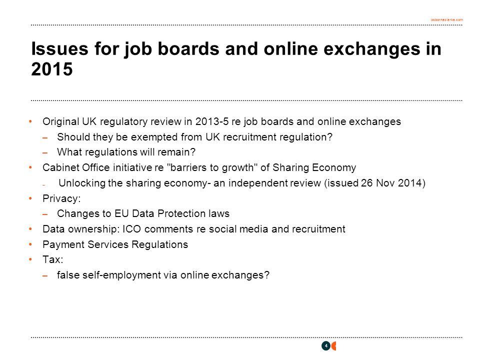 osborneclarke.com 4 Issues for job boards and online exchanges in 2015 Original UK regulatory review in 2013-5 re job boards and online exchanges – Sh