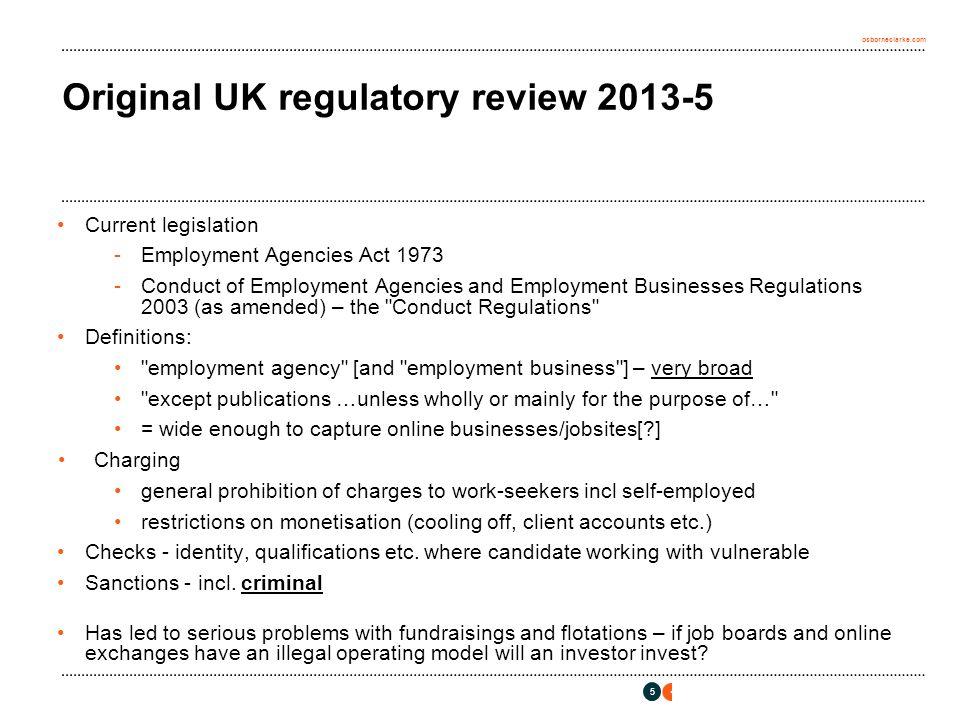 osborneclarke.com Original UK regulatory review 2013-5 Current legislation -Employment Agencies Act 1973 -Conduct of Employment Agencies and Employmen