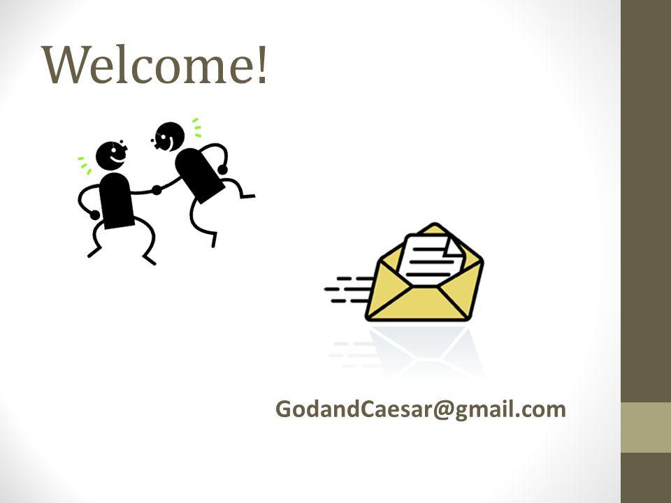 Welcome! GodandCaesar@gmail.com