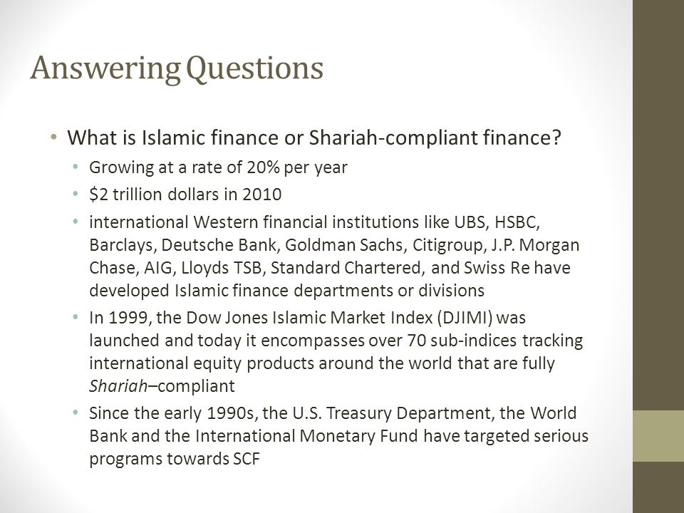 Answering Questions What is Islamic finance or Shariah-compliant finance.