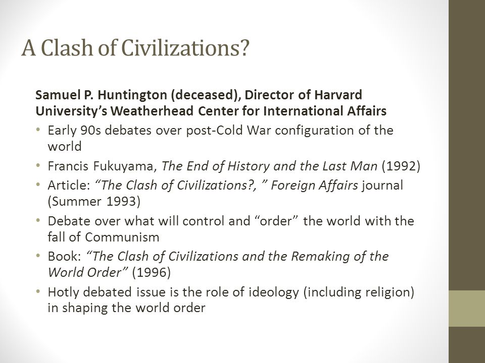 A Clash of Civilizations. Samuel P.