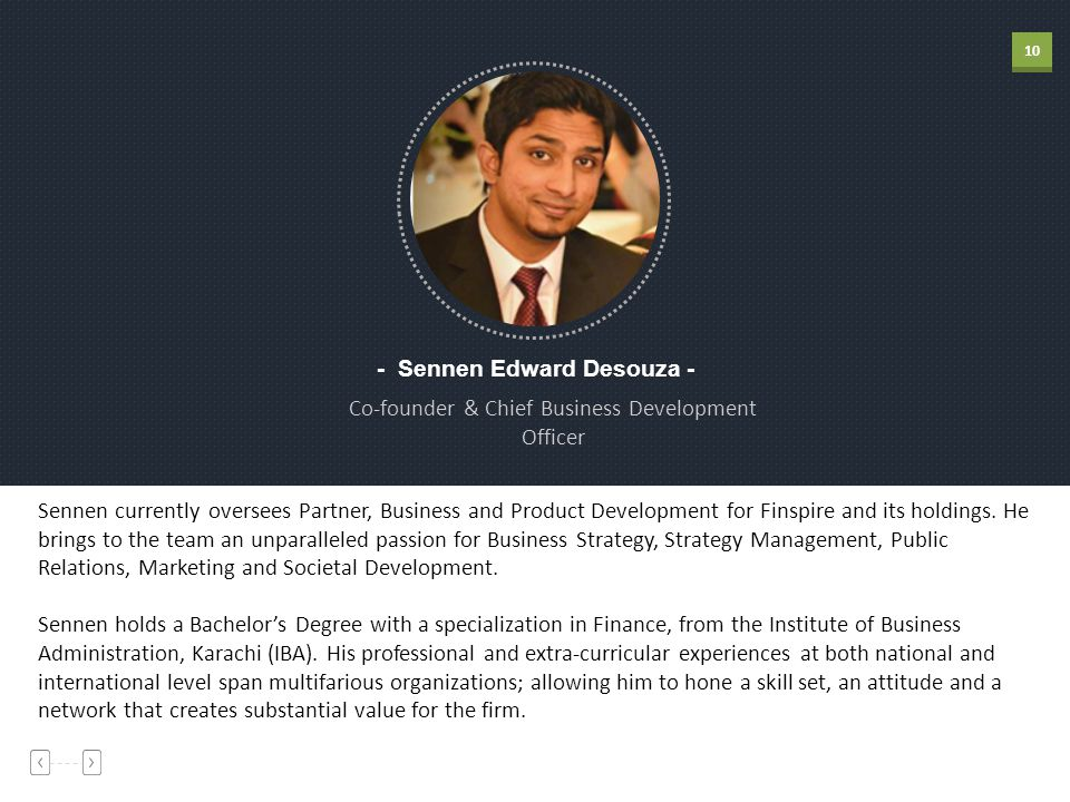 10 - Sennen Edward Desouza - Co-founder & Chief Business Development Officer Sennen currently oversees Partner, Business and Product Development for F