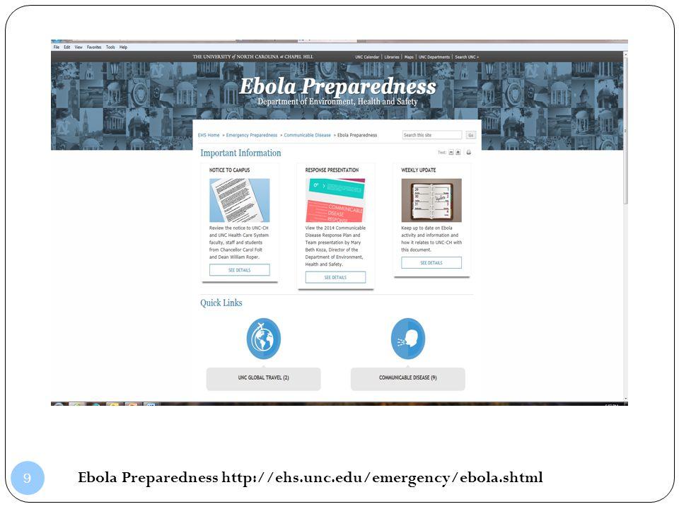 9 Ebola Preparedness http://ehs.unc.edu/emergency/ebola.shtml