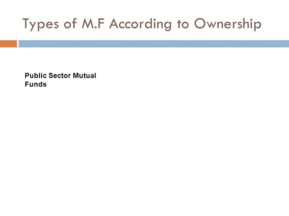 Types of M.F According to Ownership Public Sector Mutual Funds