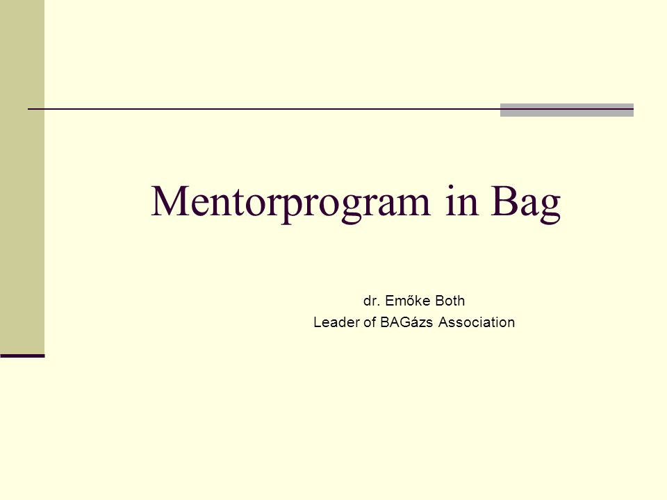 Mentorprogram in Bag dr. Emőke Both Leader of BAGázs Association