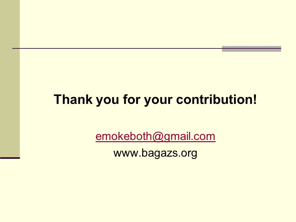 Thank you for your contribution! emokeboth@gmail.com www.bagazs.org