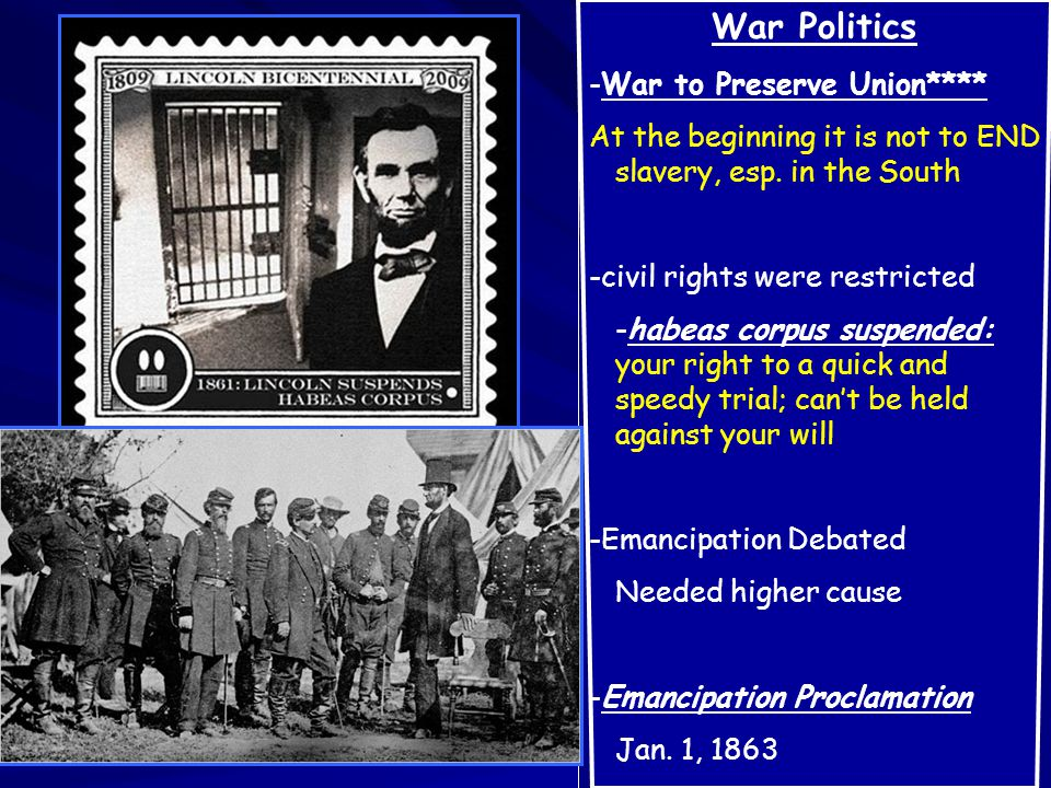 War Politics -War to Preserve Union**** At the beginning it is not to END slavery, esp.