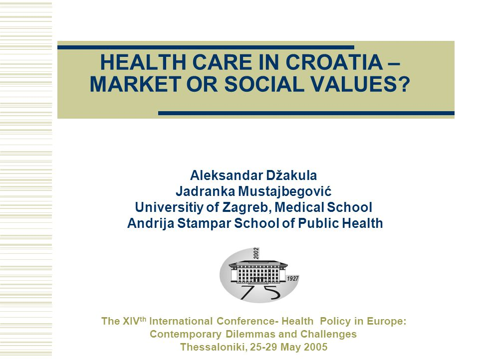 HEALTH CARE IN CROATIA – MARKET OR SOCIAL VALUES.