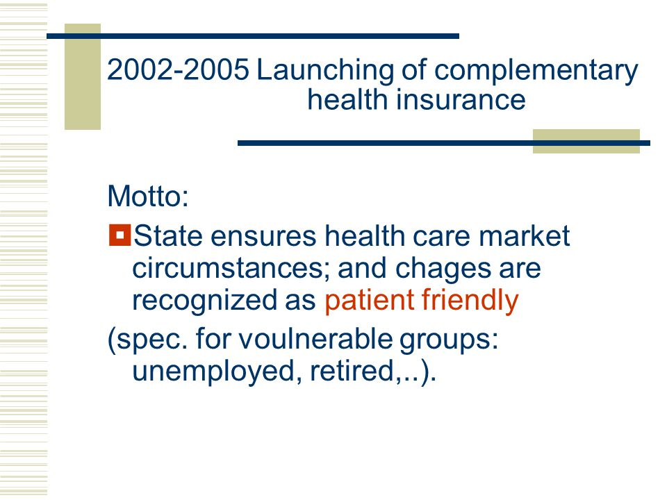 Motto:  State ensures health care market circumstances; and chages are recognized as patient friendly (spec.