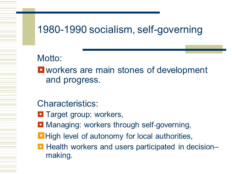 1980-1990 socialism, self-governing Motto:  workers are main stones of development and progress.