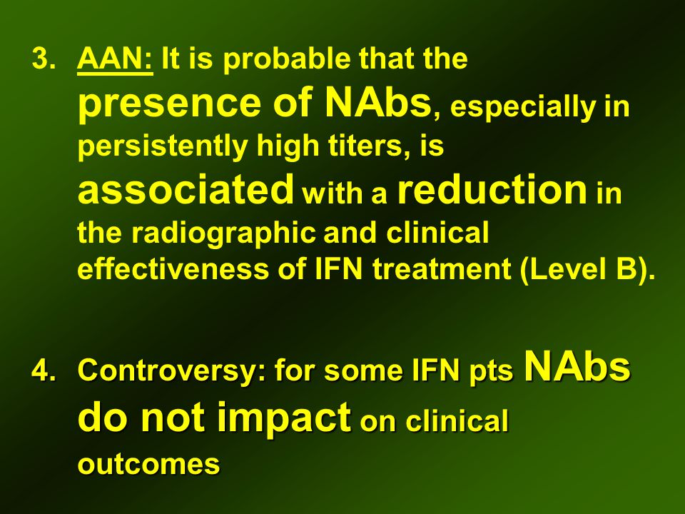 3.AAN: It is probable that the presence of NAbs, especially in persistently high titers, is associated with a reduction in the radiographic and clinic