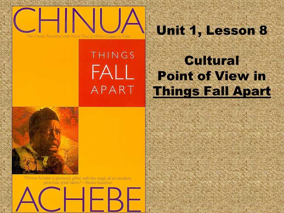 Unit 1, Lesson 8 Cultural Point of View in Things Fall Apart