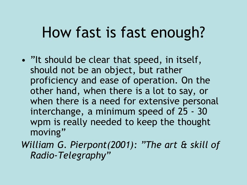 """How fast is fast enough? """"It should be clear that speed, in itself, should not be an object, but rather proficiency and ease of operation. On the othe"""