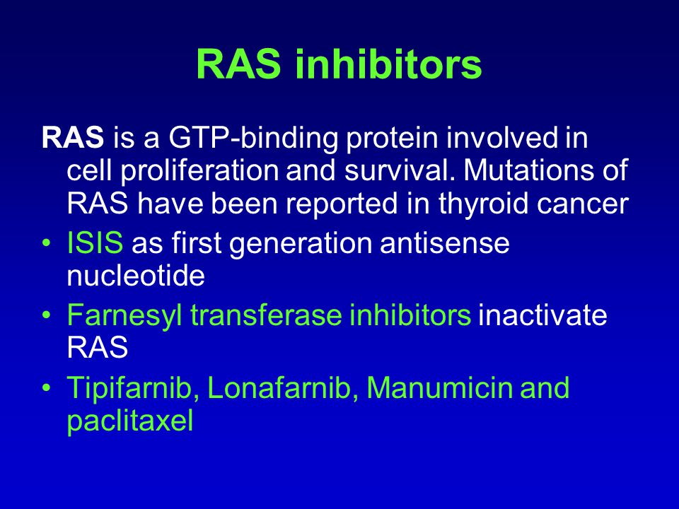 RAS inhibitors RAS is a GTP-binding protein involved in cell proliferation and survival. Mutations of RAS have been reported in thyroid cancer ISIS as