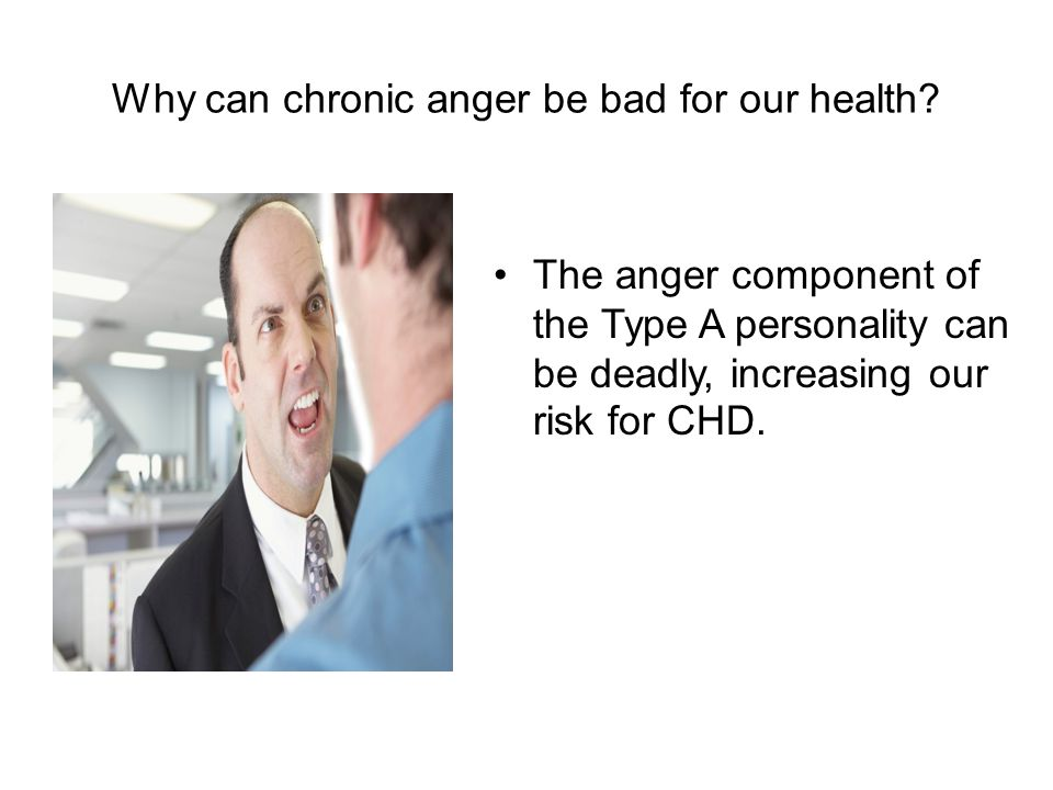 Why can chronic anger be bad for our health.