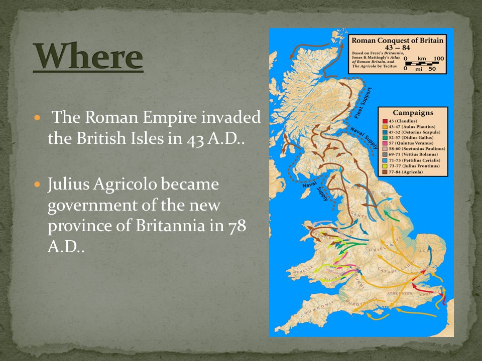 The Roman Empire invaded the British Isles in 43 A.D..