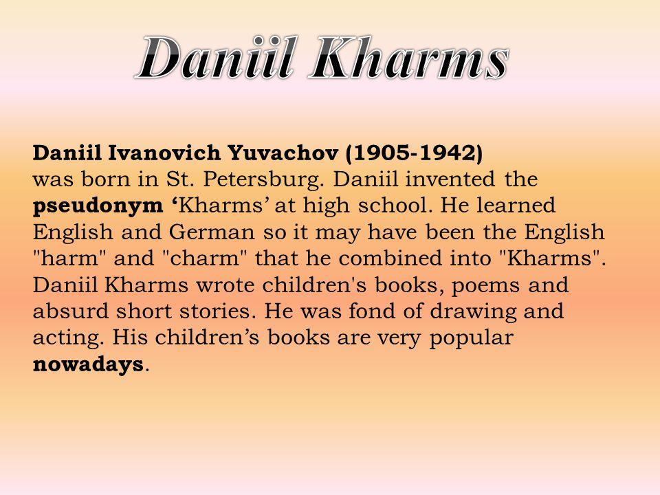 Daniil Ivanovich Yuvachov (1905-1942) was born in St.